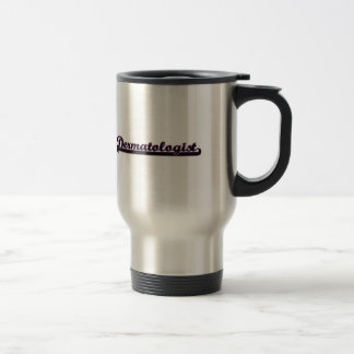 Dermatologist Classic Job Design Stainless Steel Travel Mug