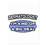 Dermatologist...Kind of a Big Deal Postcard