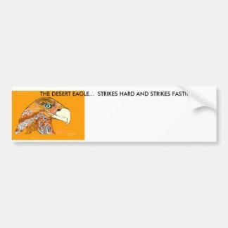 Desert Eagle 4, THE DESERT EAGLE...  STRIKES HA... Bumper Sticker
