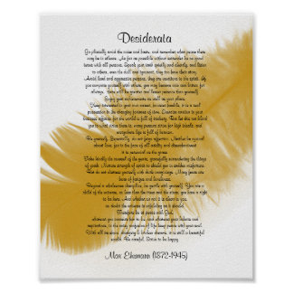 """Desiderata """"desired things"""" Golden feather Poster"""
