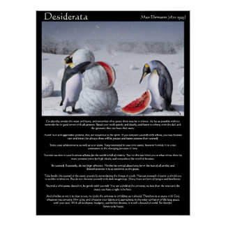 Desiderata Penguins Snow watermelon Posters