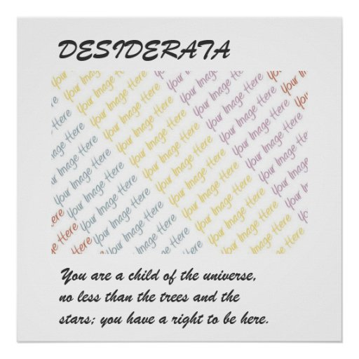 DESIDERATA Your Image poster
