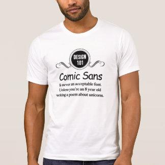 Design 101: Comic Sans is never an acceptable font Shirt