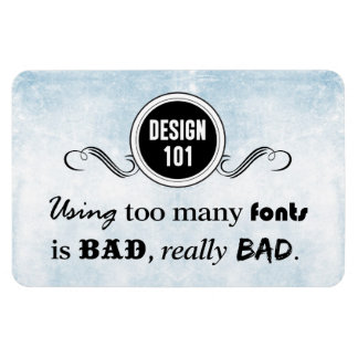 Design 101: Using too many fonts is bad, really... Magnet