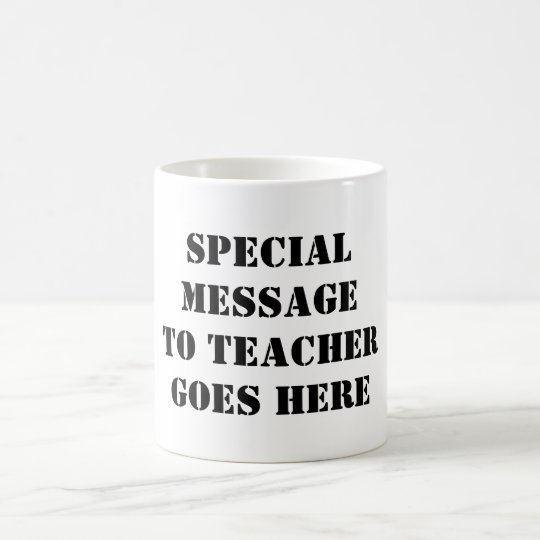 Design My Own Cup Personalised Special Teacher Mug