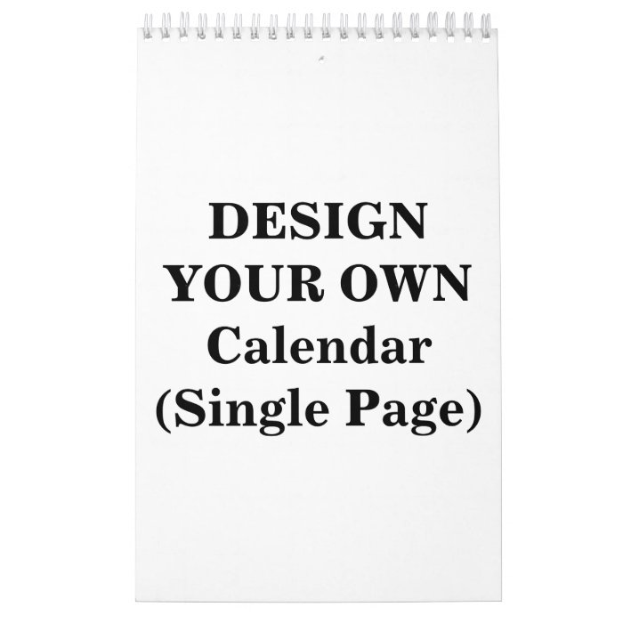Design Your Own Calendar : Design your own calendar single page zazzle