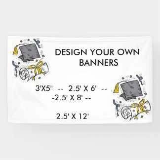 Design your own banners for GRADUATION PARTIES, ET