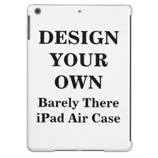 Design Your Own Barely There iPad Air Case