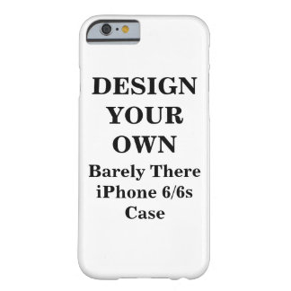 Design Your Own Barely There iPhone 6/6s Case Barely There iPhone 6 Case