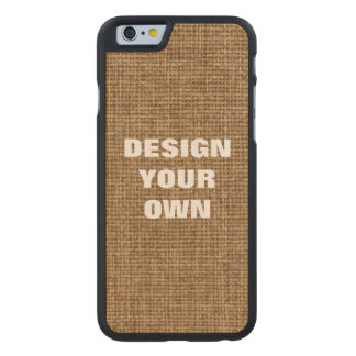 Design Your Own, Faux Burlap Background Carved® Maple iPhone 6 Slim Case
