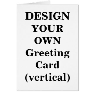 Design Your Own Greeting Card vertical