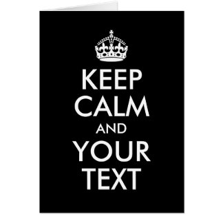 Design Your Own Keep Calm and Your Text Card