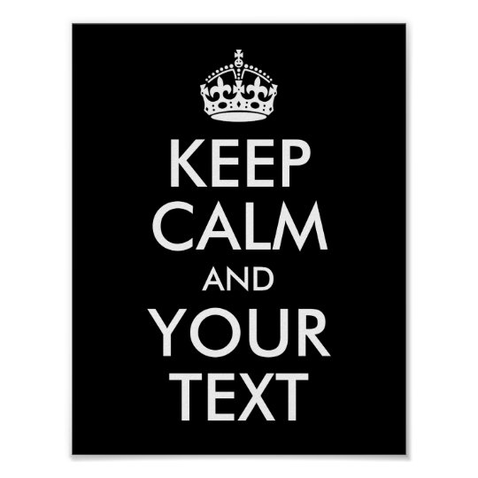 Design Your Own Keep Calm and Your Text