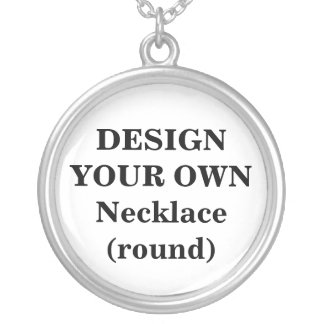 Design Your Own Necklace (round)