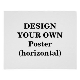 Design Your Own Poster (horizontal)