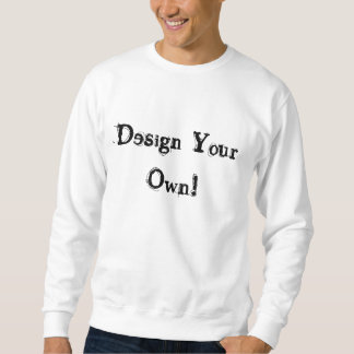 Design Your Own White Pullover Sweatshirts