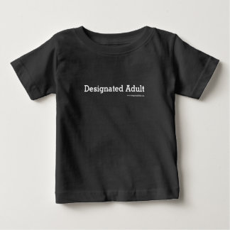 Designated Adult - Baby Sized Baby T-Shirt