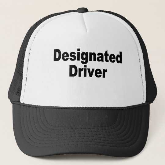 Designated Driver Trucker Hat