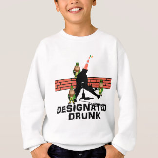 Designated drunk sweatshirt