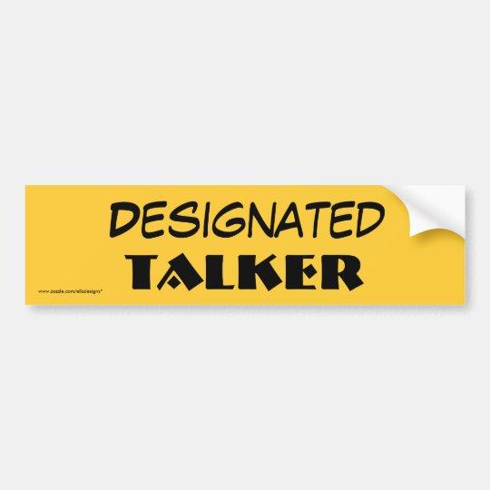 Designated Talker Bumper Sticker
