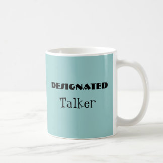 Designated Talker Funny Mug