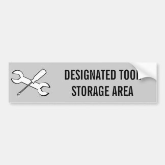 DESIGNATED TOOL STORAGE AREA BUMPER STICKER