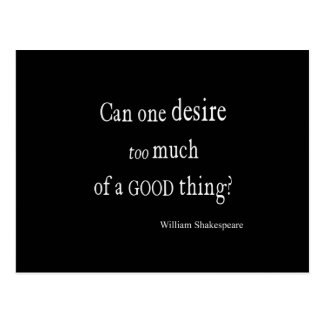 Desire Too Much of a Good Thing Shakespeare Quote Postcard