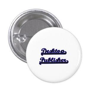 Desktop Publisher Classic Job Design 3 Cm Round Badge