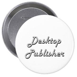 Desktop Publisher Classic Job Design 10 Cm Round Badge