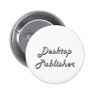 Desktop Publisher Classic Job Design 6 Cm Round Badge