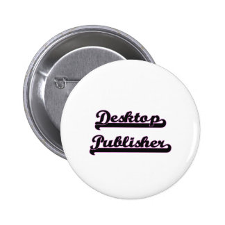 Desktop Publisher Classic Job Design 6 Cm Round Badge