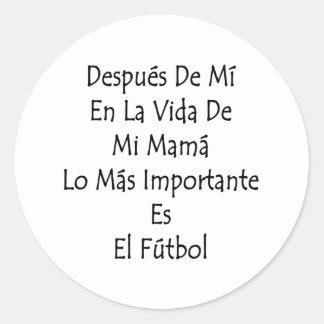 Despues De Mi En La Vida De Mi Mama Lo Mas Importa Sticker