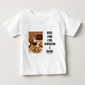 Dessert Noun Verb Interjection And Delicious Baby T-Shirt