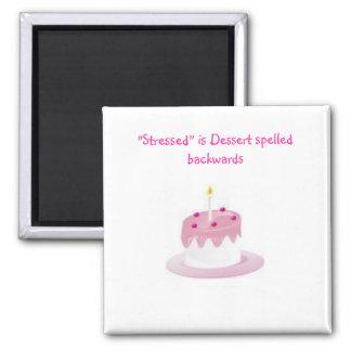 """dessert, """"Stressed"""" is Dessert spelled backwards Square Magnet"""
