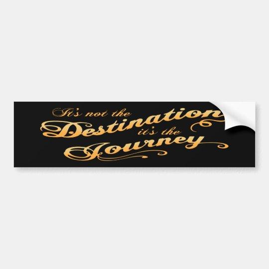 Destination Journey -txt Bumper Sticker