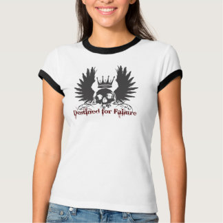 Destined For Failure Skull T-Shirt