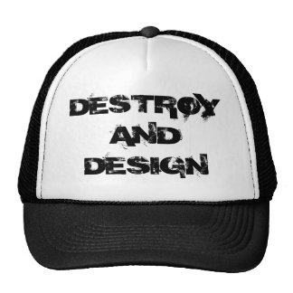 DESTROY AND DESIGN TRUCKER HATS