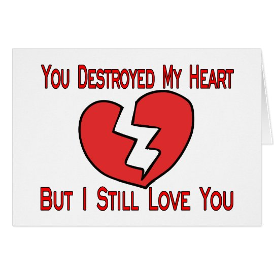 Destroyed My Heart Valentine Card