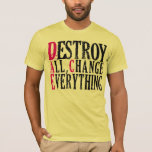 Destroys All Changes Everything Men's Tee