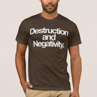 Destruction and Negativity T-Shirt
