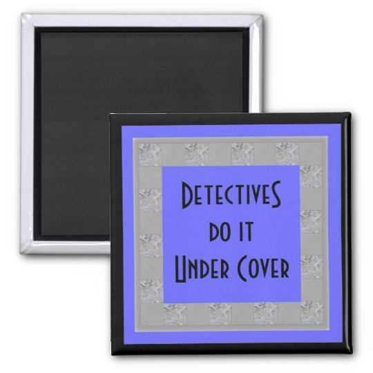 detectives do it under cover square magnet