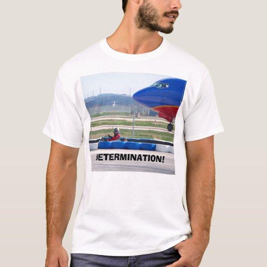 DETERMINATION! T-Shirt