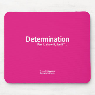Determination - Thought Shapers™ Mouse Pad