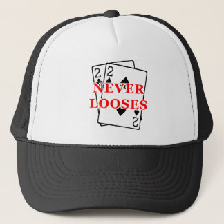 Deuces never looses trucker hat