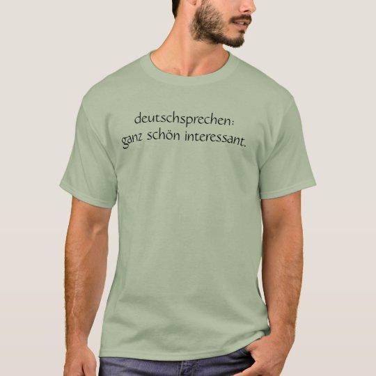 deutschsprechen:ganz schn interessant. T-Shirt