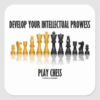 Develop Your Intellectual Prowess Play Chess Square Sticker