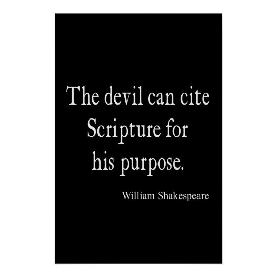 Devil Cite Scripture His Purpose Shakespeare Quote Poster
