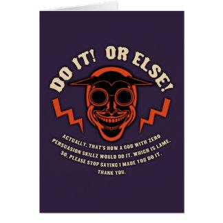 Devil Don't Make Nobody Do Nothin' Greeting Card