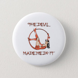 Devil Made Me Do It 6 Cm Round Badge