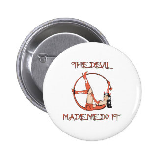 Devil Made Me Do It 6 Cm Round Badge